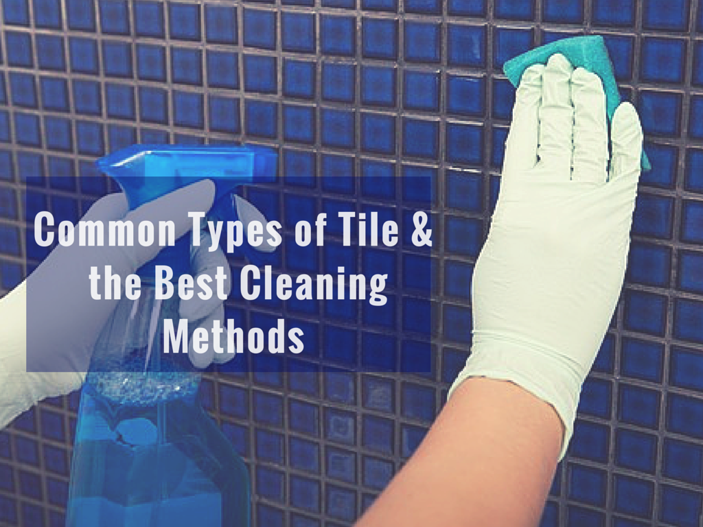 Common Types of Tile and the Best Cleaning Methods
