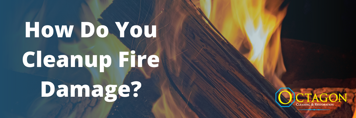 how to clean fire damage