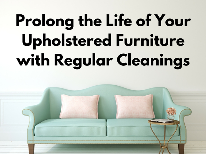 Prolong the Life of Your Upholstered Furniture with Regular Cleanings