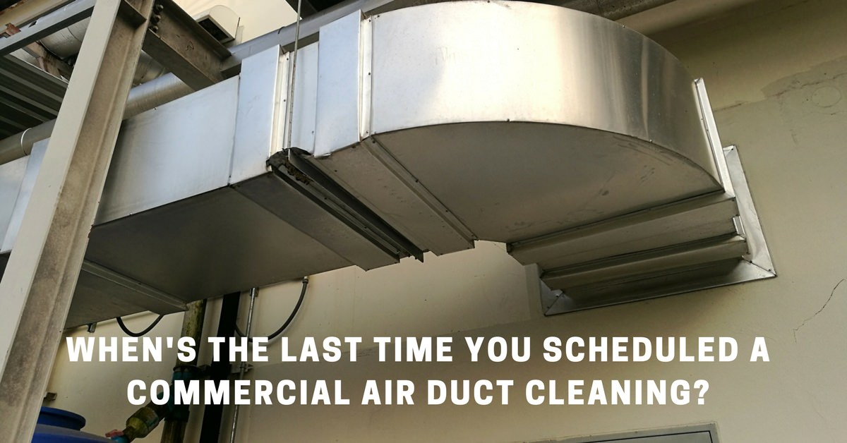 When's the Last Time You Scheduled a Commercial Air Duct Cleaning?