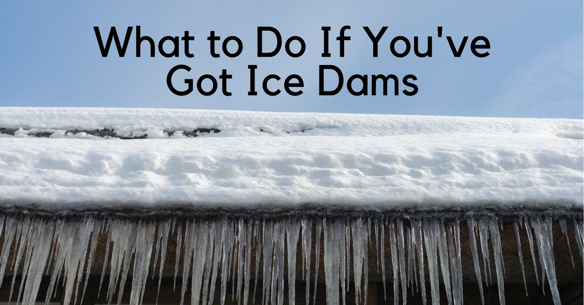 What to Do If You've Got Ice Dams