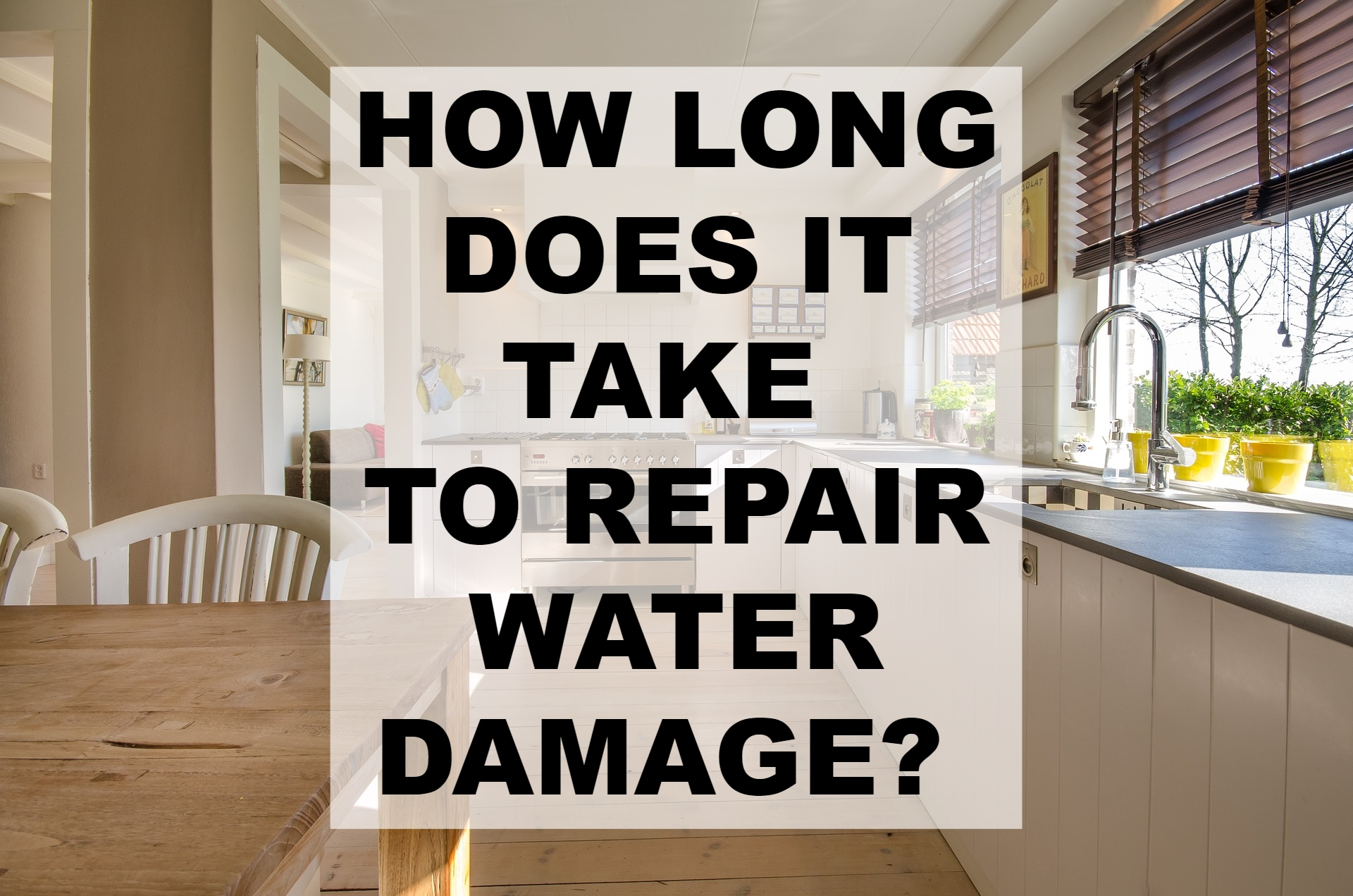 How Long Does It Take to Repair Water Damage?