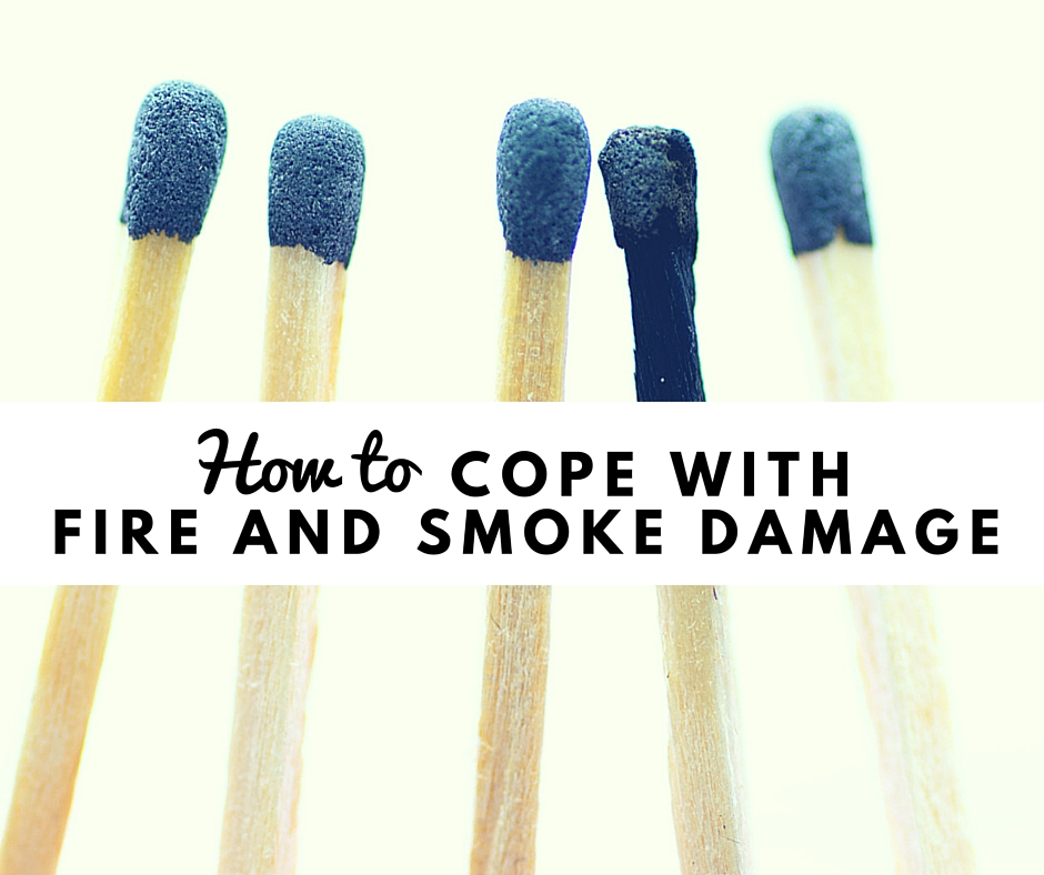 Coping with Fire and Smoke Damage
